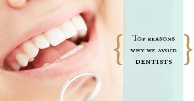 why we avoid the dentist
